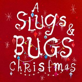 A Slugs & Bugs Christmas - Christmas music for kids by Andrew Peterson and Randall Goodgame