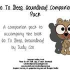"""On sale 12/30 and 12/31!!  A companion pack to accompany the book """"Go To Sleep, Groundhog!"""" by Judy Cox.   This pack includes: 8 synonym pairs, 8 antonym pairs, 16 same/different cards, 30 WH-questions cards, 8 basic preposition picture cards, 12 irregular plural cards, 1 character description worksheet, 1 story map worksheet, 12 nonfiction listening comprehension questions, and 12 Tier 2 vocabulary words!!  From www.wordnerdspeechteach.blogspot.com"""