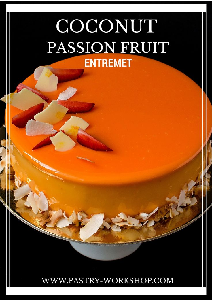 Coconut Passion Fruit Entremet www.pastry-workshop.com #pastrychef #patisserie #desserts #pastryworkshop
