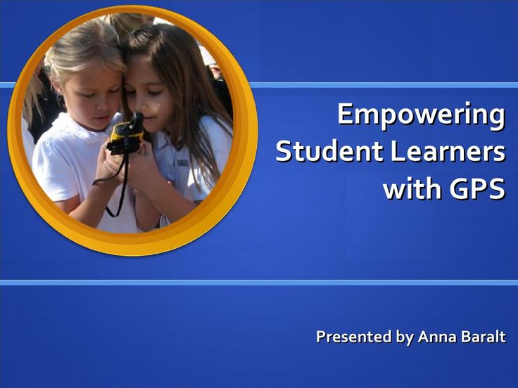 Engaging Student Learners with GPS by abaralt via slideshare