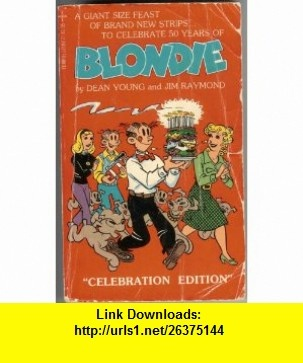 Blondie A Giant Size Feast of Brand New Strips to Celebrate 50 Years (9780448171876) Dean Young, Jim Raymond , ISBN-10: 0448171872  , ISBN-13: 978-0448171876 ,  , tutorials , pdf , ebook , torrent , downloads , rapidshare , filesonic , hotfile , megaupload , fileserve
