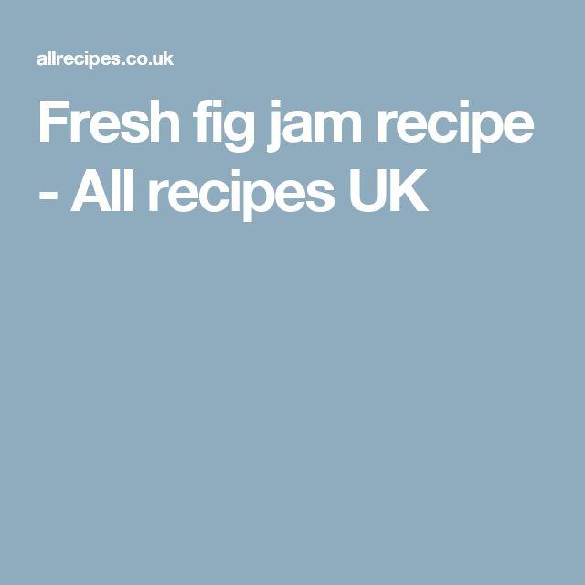 Fresh fig jam recipe - All recipes UK