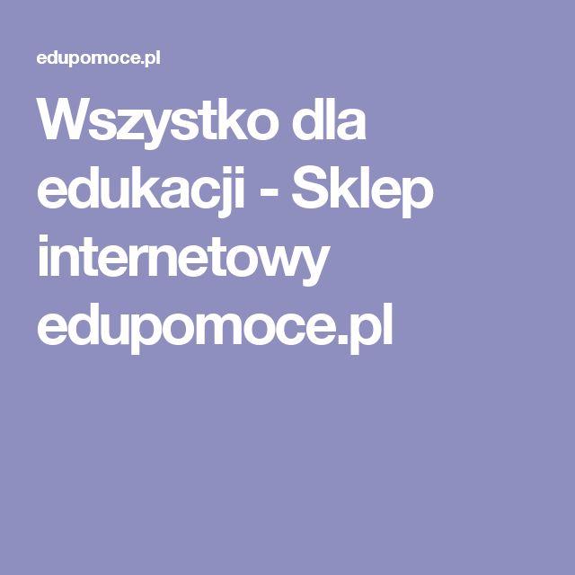 Wszystko dla edukacji - Sklep internetowy edupomoce.pl