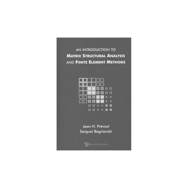 Introduction to Matrix Structural Analysis and Finite Element Methods (Hardcover) (Jean H. Pru00e9vost &