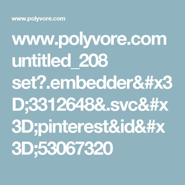 www.polyvore.com untitled_208 set?.embedder=3312648&.svc=pinterest&id=53067320