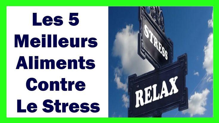 Les 5 Meilleurs Aliments Contre Le Stress - Comment Eviter Le Stress