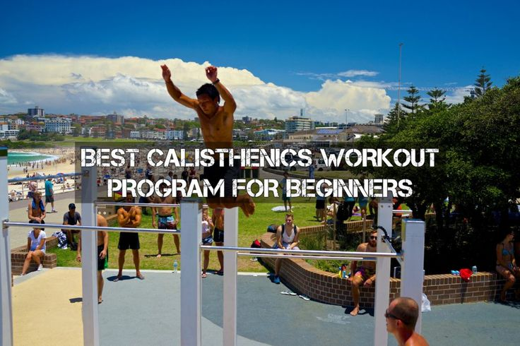 Best Calisthenics Workout Program for Beginners: Here, you'll find a complete month's worth of calisthenics workouts. The best calisthenics workout program.