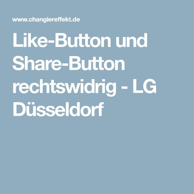Like-Button und Share-Button rechtswidrig - LG Düsseldorf