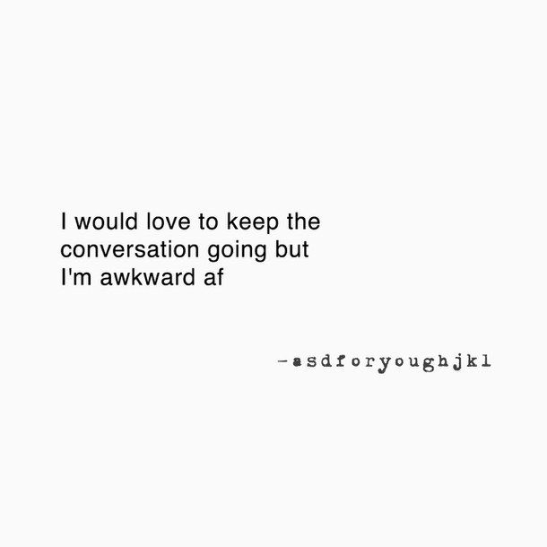black and white, conversation, crush, love, quotes, thoughts