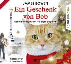 Ein Geschenk von Bob | Lübbe Audio | Die neueste  Geschichte von Bob ist auch als Hörbuch erhältlich!