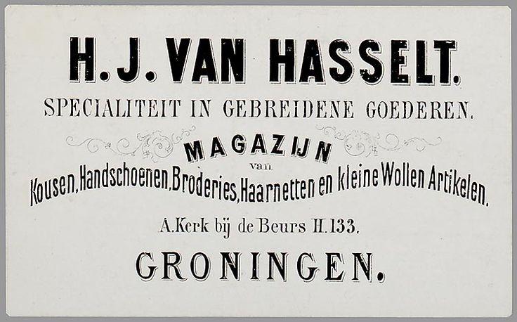 H.J. van Hasselt. Specialiteit in gebreidene goederen. Magazijn van Kousen, Handschoenen, Broderies, Haarnetten en kleine Wollen Artikelen