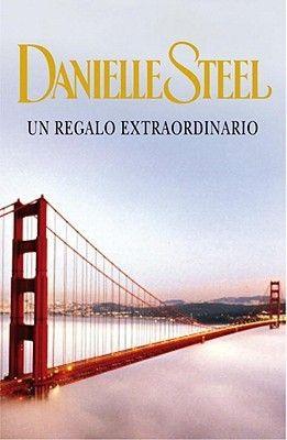 """Leyendo entre Letras: Un Regalo Extraordinario - """"Danielle Steel"""" (Reseña #135)"""