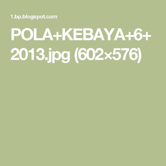 POLA+KEBAYA+6+2013.jpg (602×576)