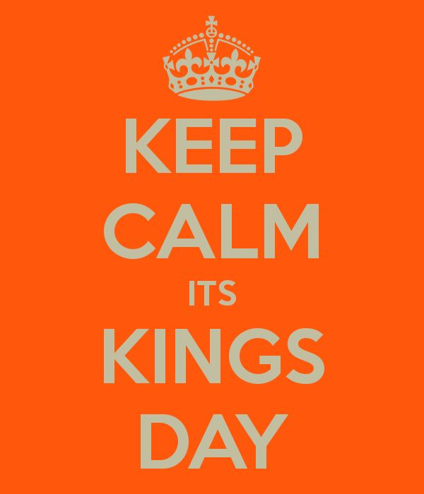 KEEP CALM ITS KINGS DAY.  www.survivingthenetherlands.com