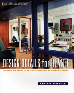Cynthia A Leibrock In This Book Illustrates The Healing Potential Of Interior Design