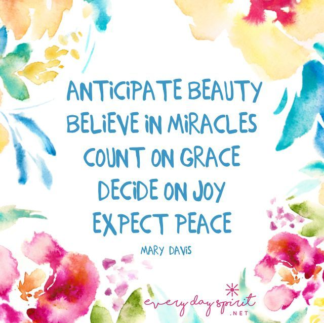 anticipate beauty, believe in miracles, count on grace, decide on joy, expect peace, www.yolci.com