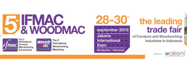 International Furniture Manufacturing Components (IFMAC) & International Woodworking Machinery ( Woodmac ) Exhibition. #expoindonesia