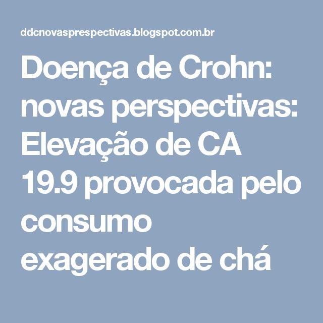Doença de Crohn: novas perspectivas: Elevação de CA 19.9 provocada pelo consumo exagerado de chá