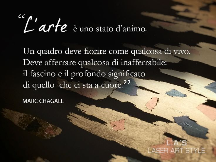 #CuriosityLAS This is our mission! www.laserartstyle.it #laserartstyle Quote: Marc Chagall