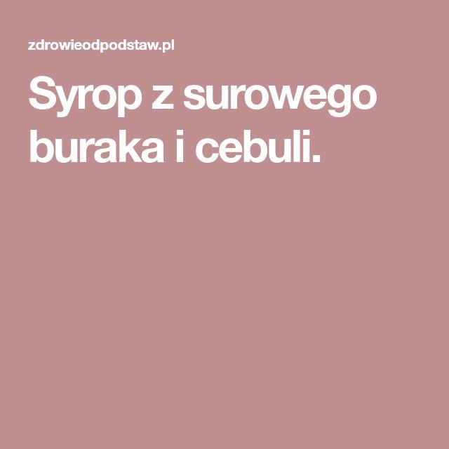 Syrop z surowego buraka i cebuli.