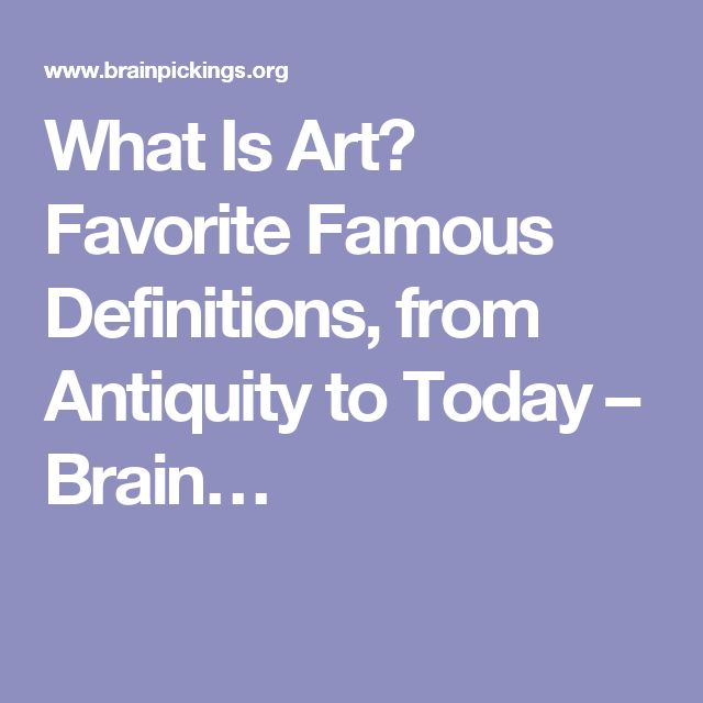 What Is Art? Favorite Famous Definitions, from Antiquity to Today – Brain…