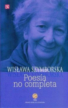 Szymborska, Wislawa. Poesía no completa