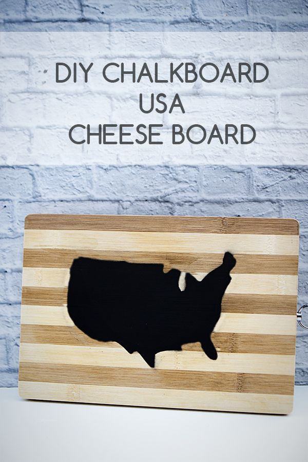 DIY Chalkboard USA Cheese Board. Really easy! All you need is a stencil, some chalkboard spray paint, and a wooden board!