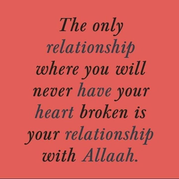 Broken Relationship Quotes: The Only Relationship Where Your Heart Won't Be Broken Is