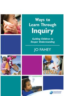 Ways to Learn Through Inquiry: Jo Fahey illustrates a myriad of practical, authentic, research-based ways to engage and guide children aged 3-8 years in active inquiry.
