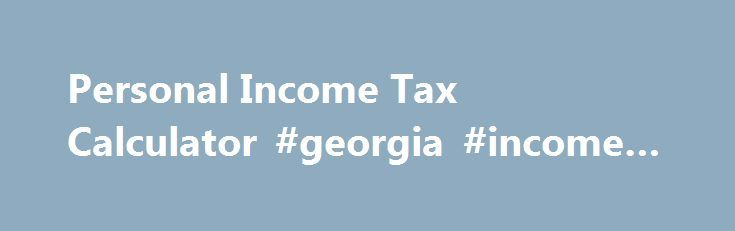 Personal Income Tax Calculator #georgia #income #tax #forms http://incom.remmont.com/personal-income-tax-calculator-georgia-income-tax-forms/  #income calculator australia # This calculator uses the legislated tax rates applicable for the relevant financial year. Personal income tax rates are inclusive of the Temporary budget repair levy of 2% for taxable income above $180,000 from 1 July 2014 until 30 June 2017. This calculator takes into account the low income tax offset (LITO). Continue…