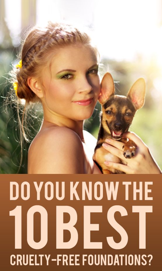 A lot of great information about the 10 Best Cruelty-Free Foundations! Beauty with a conscience.