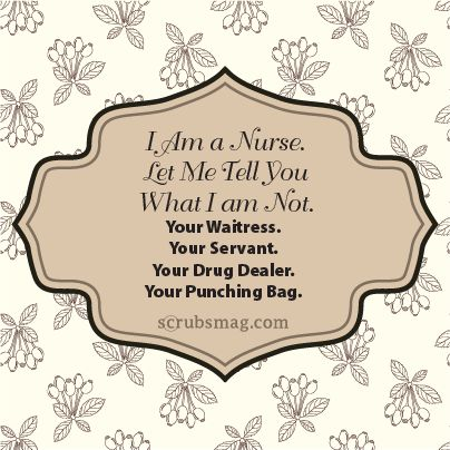 ...what else would YOU add to this list? #Nurses #Quotes #Funny I feel I'm a very compassionate, understanding nurse...especially given my upbringing. But I like how, as nurse, we no longer have to put up with abuse which helps with morale.#ScrubsMagGiveaway