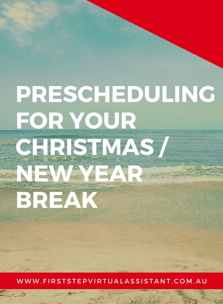 Prescheduling for your Christmas / New Year Break