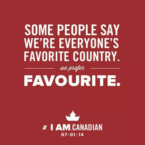 In Canada it's colour and favourite and cheque and neighbour!