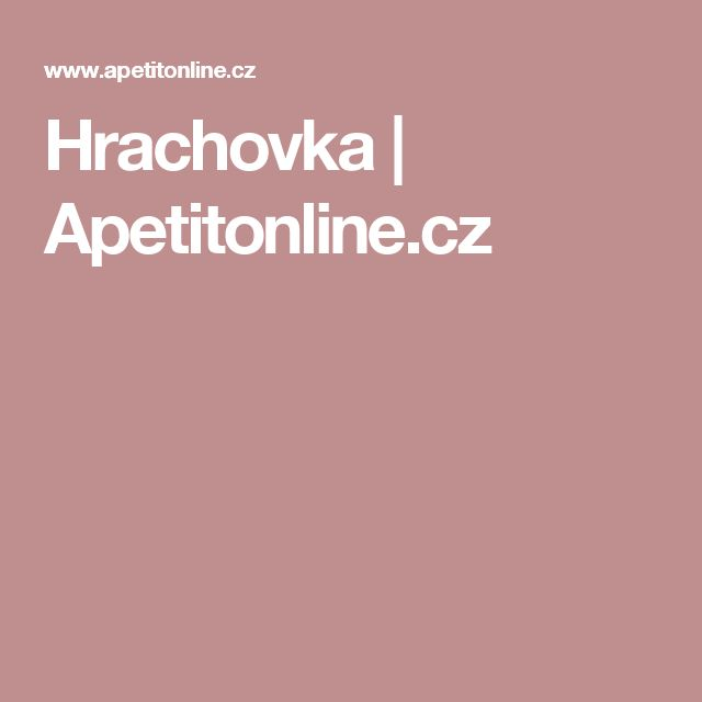 Hrachovka | Apetitonline.cz