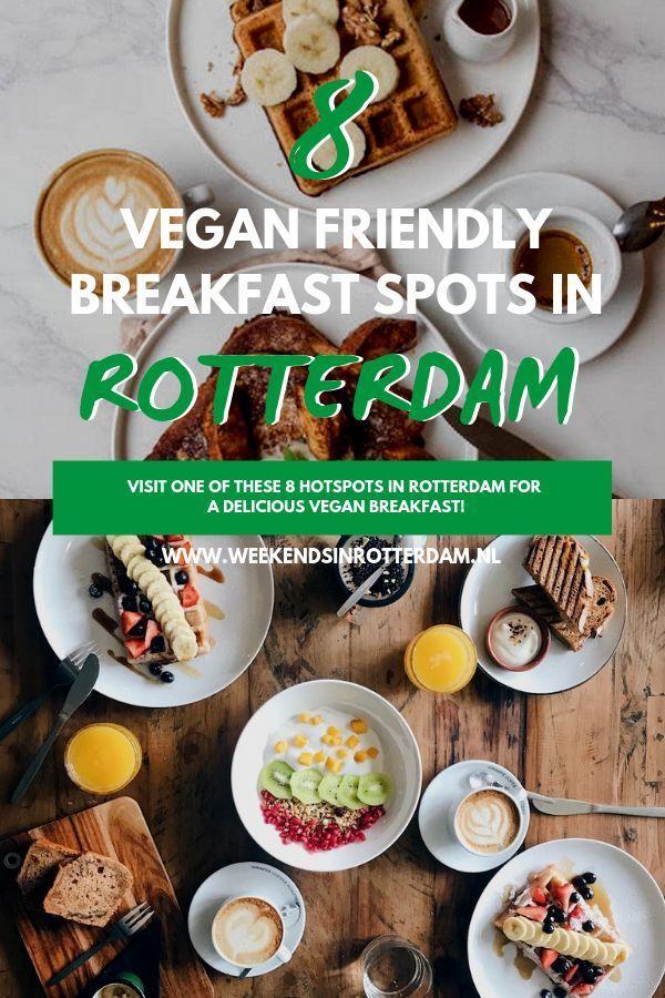 9 Vegan Friendly Breakfast Spots In Rotterdam Weekends In Rotterdam Breakfast Spot Vegan Afternoon Tea Good Breakfast Places