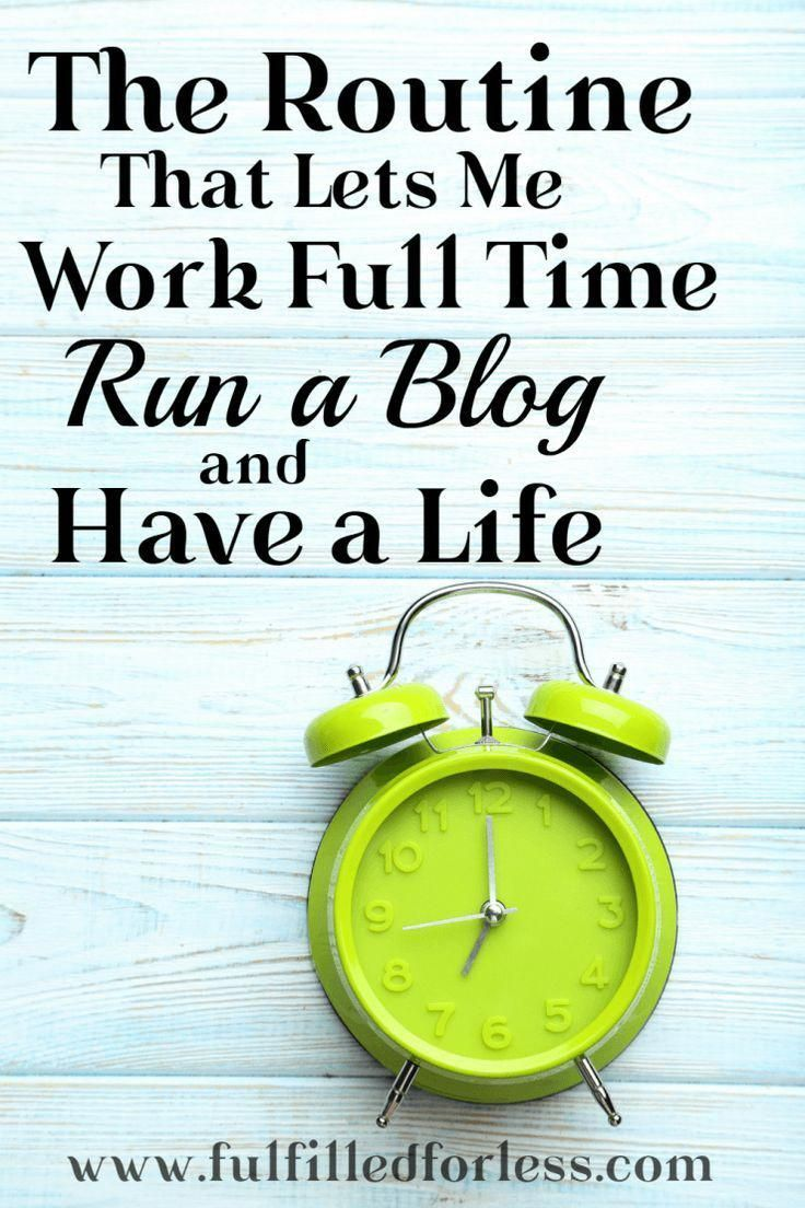 The daily routine I follow that lets me work full time, run a blog, clean my hou…