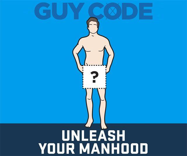 Guy Code: Unleash Your Manhood | DudeIWantThat.com