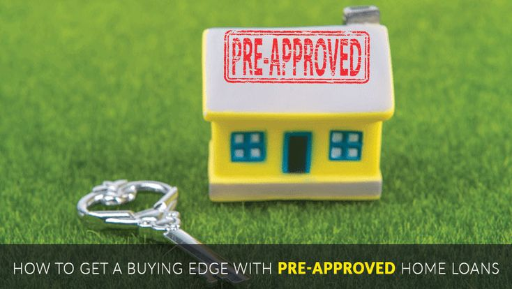 How to get a buying edge with pre-approved home loans