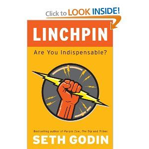 Linchpin: Are You Indispensable? - Seth Godin  www.amazon.com