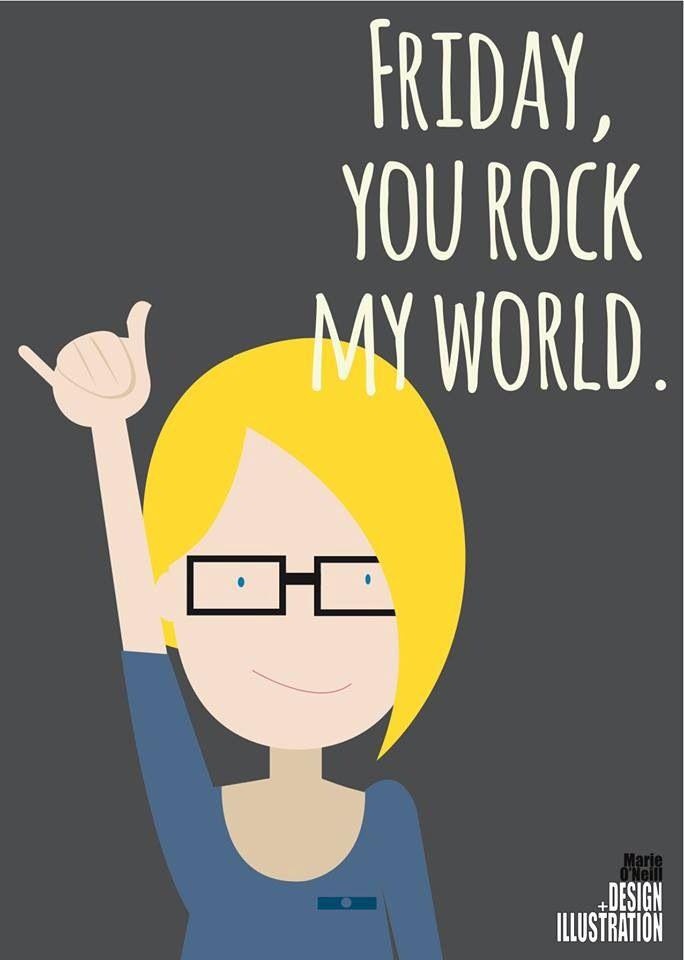 Friday!! Yeah baby....
