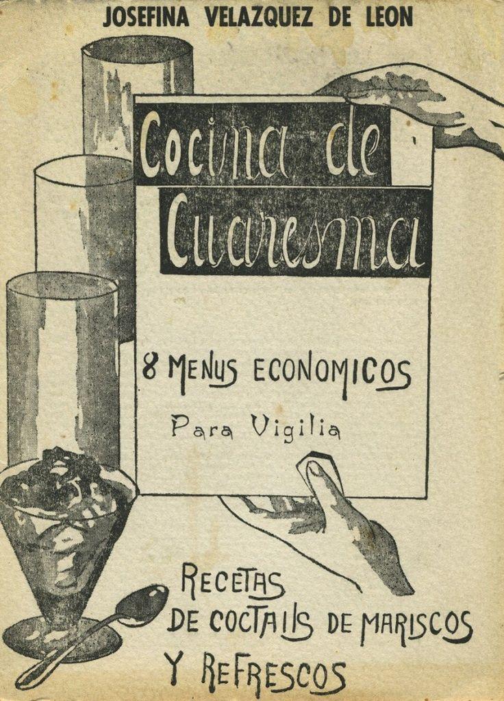 """Recetario """"Cocina de Cuaresma. 8 menús económicos para vigilia. Recetas de Coctails de Mariscos y Refrescos"""". Biblioteca de la Fototeca Lorenzo Becerril A.C."""