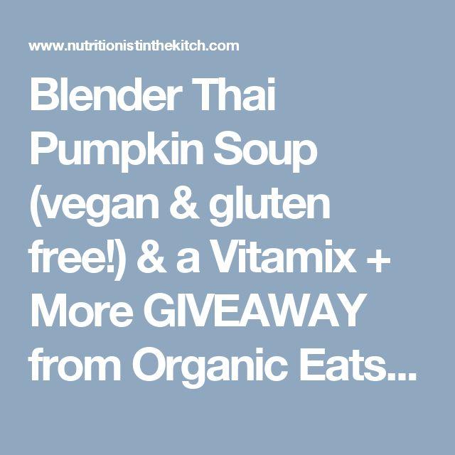 Blender Thai Pumpkin Soup (vegan & gluten free!) & a Vitamix + More GIVEAWAY from Organic Eats Magazine!