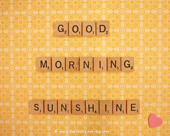 Good Morning Sunshine Letter : Best morning images on pinterest all quotes aunty