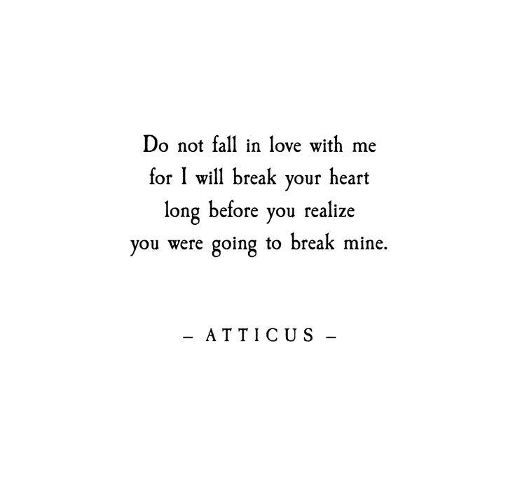 'Break' #atticuspoetry #atticus #poetry #loveheriwld #break #love #heart