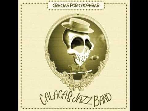 calacas jazz band - thats a plenty.wmv
