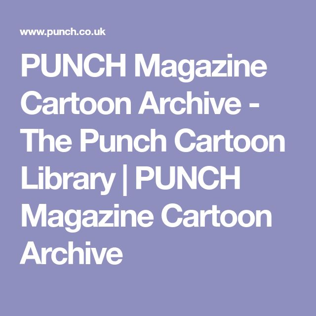 PUNCH Magazine Cartoon Archive - The Punch Cartoon Library | PUNCH Magazine Cartoon Archive