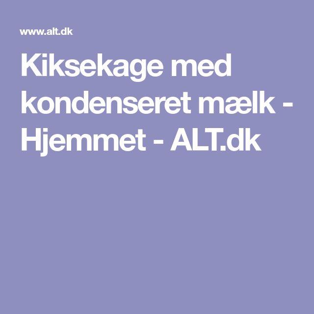 Kiksekage med kondenseret mælk - Hjemmet - ALT.dk