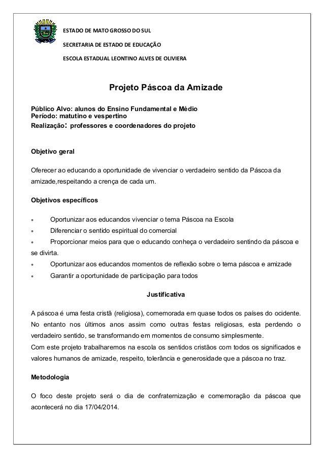ESTADO DE MATO GROSSO DO SUL  SECRETARIA DE ESTADO DE EDUCAÇÃO  ESCOLA ESTADUAL LEONTINO ALVES DE OLIVIERA  Projeto Páscoa da...