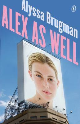 Alex as well  by Brugman, Alyssa . Text Publishing, 2013
